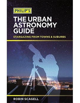 Philip's The Urban Astronomy Guide: Stargazing from towns and suburbs